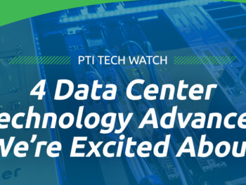 4 Data Center Technology Advances We're Excited About